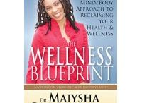 "Dr. Maiysha's Wise Words / Wise words from the author of ""The Wellness Blueprint,"" Dr. Maiysha Clairborne."