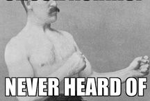 Overly Manly Man. / by Baylie Jones