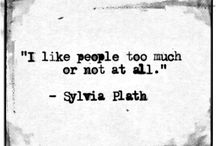 Fave quotes / Mostly, Sylvia Plath.... / by Laura Pond