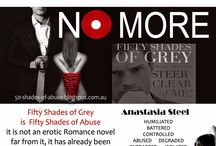 Fifty Shades Of  Abuse / Fifty Shades of Grey is abuse, a how to guide for a Psychopath, stalking, abuse, control, sexual abuse