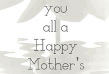 Mother's day / by Ada Chavez