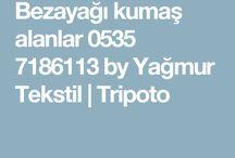 bezayağı kumaş alanlar 05357186113