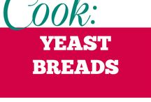 Cook || Yeast Breads / All bread and dough recipes that require yeast