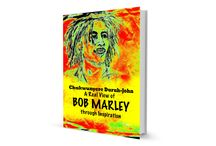 A Real View of Bob Marley Through Inspiration /  The post you are now reading is the post of the musical authority African Jamaican Culture and Chukwunyere Duruh-John.  And right about now introducing the new book ''A REAL VIEW OF BOB MARLEY THROUGH INSPIRATION'' and reintroducing the song ''BOB MARLEY''  Hardcover: ISBN 978-3-00-048448-3 | eBook: ISBN 978-3-00-048449-0  Available on: http://www.2000yrs-of-history.de/