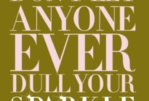 Sayings to live by..... / by Dana McCloud Wells