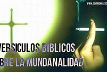 Versiculos Bíblicos Sobre La Mundanalidad