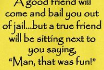 True friends do...
