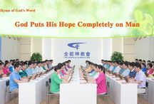 """The Hymn of God's Word """"God Puts His Hope Completely on Man""""   The Church of Almighty God"""