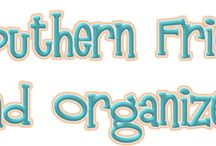 Southern Fried and Organized / by MacaRona And Sweet Tea (Rona Kilpatrick-Shedd)
