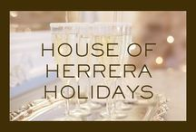 House of Herrera Holidays / Inspiration & gifting ideas for the most luxurious holiday season. / by Carolina Herrera