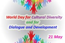 World Day for Cultural Diversity for Dialogue and Development / World Day for Cultural Diversity for Dialogue and Development is annually held on May 21 to help people learn about the importance of cultural diversity and harmony.The aim of the campaign is to build a world movement and to express public support for Diversity, building inclusive societies and enhancing dialogue and understanding among people and cultures.