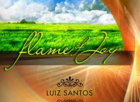 Flame Of Joy / www.luizsantosmusic.com   ~   A journey through the unknown joy of the inner soul. Embracing excitement till the spirit rejoices in harmonious melodies. ~   Genre: Classical: Contemporary