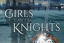 Spirit Knights / The YA urban paranormal adventure novel Girls Can't Be Knights and its sequels.