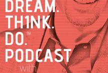 DREAM.THINK.DO Podcast