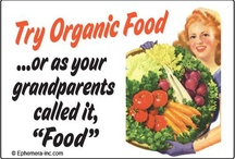 Organic foods / by Christopher Weiland