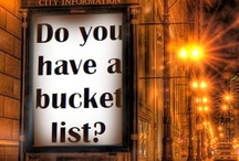 bucket list ... / by Sabrina Ruiz