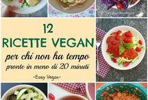 Idee vegane / Ricette facili per tutti... Perché mangiare vegano non vuol dire rinunciare a coccolarsi un po'!