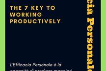 Efficacia Personale / Efficacia Personale ti fornirà un importante supporto in quanto imparerai: Quali sono i comportamenti e le abitudini che distruggono la tua Efficacia Personale, e come superarli velocemente.