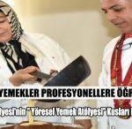 Yöresel Yemekler Profesyonellere Öğretilecek