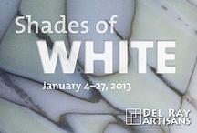 Shades of White. January 4 - 27, 2013 / Art Exhibit