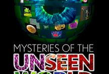 Mysteries of the Unseen World / by Reuben H. Fleet Science Center