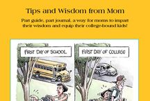 Tips and Wisdom / For mom's who miss their kids who have gone off to colleg