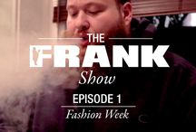 | FRANK SHOW | / Brought to you by the FRANK151 fam, The FRANK Show is a weekly update and behind the scenes look into our daily office grind, current projects, and upcoming chapters. Expect to see new episodes every Friday, chronicling the week in FRANK, along with updates on our colorful cast of friends and events we're hosting. / by FRANK151