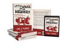 Little House on the Highway / My 5th novel, the utterly brilliant and groundbreaking, Little House on the Highway