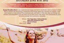 Feminine Yoga & Tantra Workshop / Learn Tantric and Yogic Feminine Practices to Awaken your Feminine Energy with Sonja Shradha Devi.