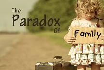 The Paradox of Family / A weekly blog about family in all of it's joy, pain and everything in between.