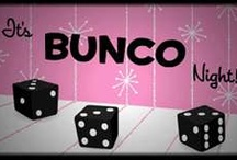 Bunco  / by DeAnn Madden 💋