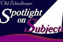 Spotlight on Subject / by The Old Schoolhouse Magazine
