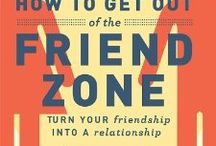 "The Friend Zone / We wrote a book called ""How To Get Out Of The Friend Zone"" with Chronicle Books. Now we need a pin board for all things Friend Zone!  / by The Wing Girls"