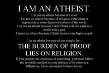 Atheist (Consider yourself warned!) / I give your religion as much respect as your religion gives me....I have every right to insult a religion that goes out of its way to insult, judge, and to condemn me as an inadequate human being -which your religion does with gusto....I have not only a right, but a duty to insult it, as does every rational, thinking person on this planet. Because the moment your religion claims any kind of jurisdiction over my experience, you insult me on a level that you can't even begin to comprehend... (PC)  / by Robert