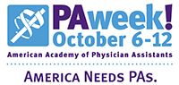 America Needs PAs / Held every year from Oct. 6-12, National PA Week is a celebration of the PA profession. PAs across the country use National PA Week to increase awareness of both the physician assistant profession and celebrate PAs.