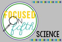 Focused on Fifth Science / Teaching fifth grade science