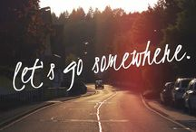 Let's Go Somewhere / by Amanda Garcia