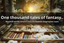 1000 Tales of Fantasy / One thousand tales of fantasy..  Mystical worlds where creatures beyond imagination roam
