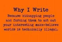 The Writer / Why I write.