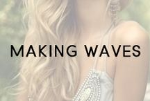 Making Waves / Wonderful waves, kinks and curls that we love so much!