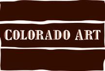 Colorado Art / The beautiful art that makes Colorado so amazing!