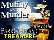 Mutiny & Murder: Curse of the Parrot Island Treasure.  Pirate Murder Mystery - Murder Mystery Party / Arrrrrr, mateys! It's time to invite yer crew and have a shiverin' timbers good time at yer next pirate murder mystery party! 7-10 players, ages 14+. 20 players with the expansion pack.