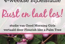 BIJBELSTUDIE Rust en laat los! / Materialen, Bijbelteksten en citaten bij de Bijbelstudie Rust en laat los! Studie van Good Morning Girls, vertaald door Flourish like a Palm Tree.