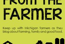 From the Farmer / Personal stories directly from the farmers who raise food and other products in Michigan / by Michigan Ag Council