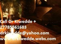 TRADITIONAL HEALER AND SPIRITUAL HEALER +27785561683 /  I can cast a spell on your behalf regarding a relationship, your financial situation, future events, or whatever is important to you. I have the power and I use the power. I can change the course of your destiny. Contact me and I shall cast a spell for you. Tell me what it is you want and I shall go about my work.  Email;drkiwedde@yahoo.com www.drkiwedde.webs.com