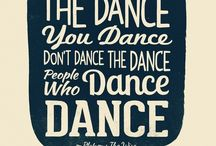 Dancing  / Insperational and motivational dance quotes and photos.