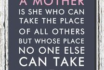 Mother Quotes / Who knows better than a Mother?