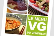 Menu VG du Vendredi / Pour vous aider à préparer des menus (entrée, plat, dessert) végétaliens