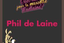 Je vote pour Phil de Laine