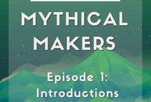 Mythical Makers Podcast